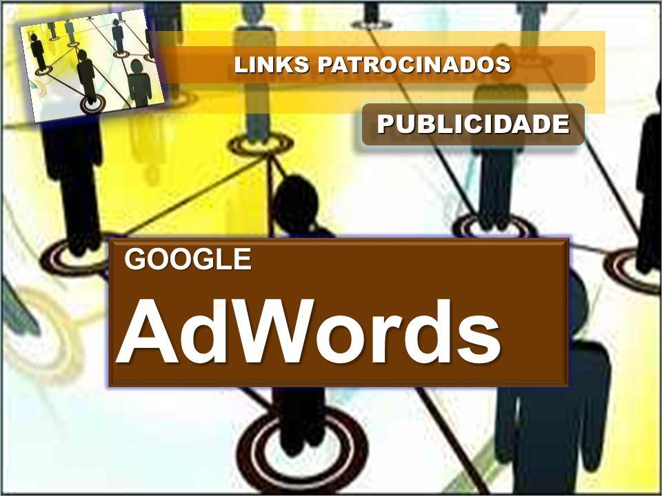 LINKS PATROCINADOS PUBLICIDADEPUBLICIDADE GOOGLE GOOGLEAdWords