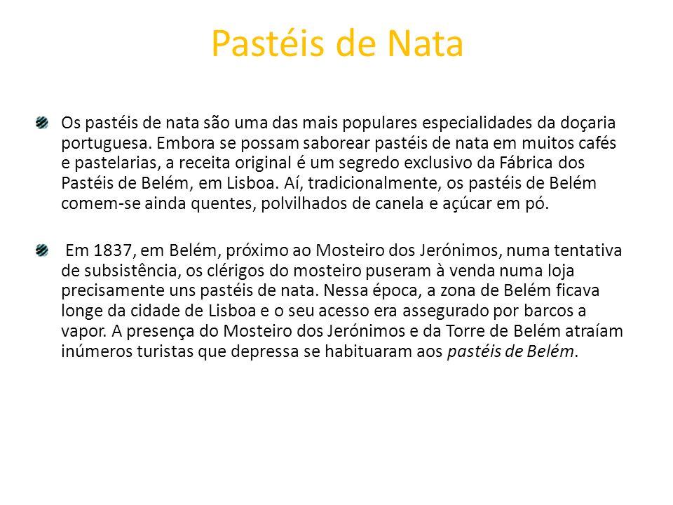 Pastéis de Nata Os pastéis de nata são uma das mais populares especialidades da doçaria portuguesa. Embora se possam saborear pastéis de nata em muito