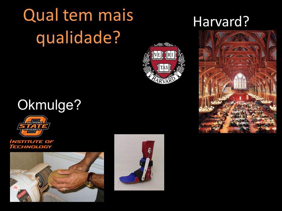 Qual tem mais qualidade? Harvard? Okmulge?