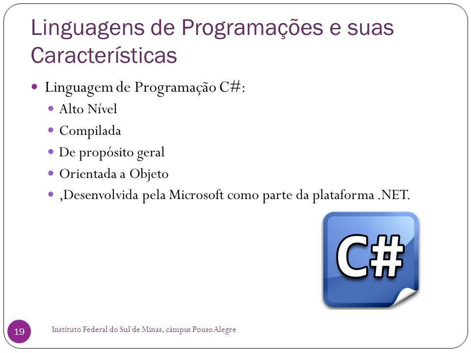 Linguagens de Programações e suas Características Instituto Federal do Sul de Minas, câmpus Pouso Alegre 19 Linguagem de Programação C#: Alto Nível Co