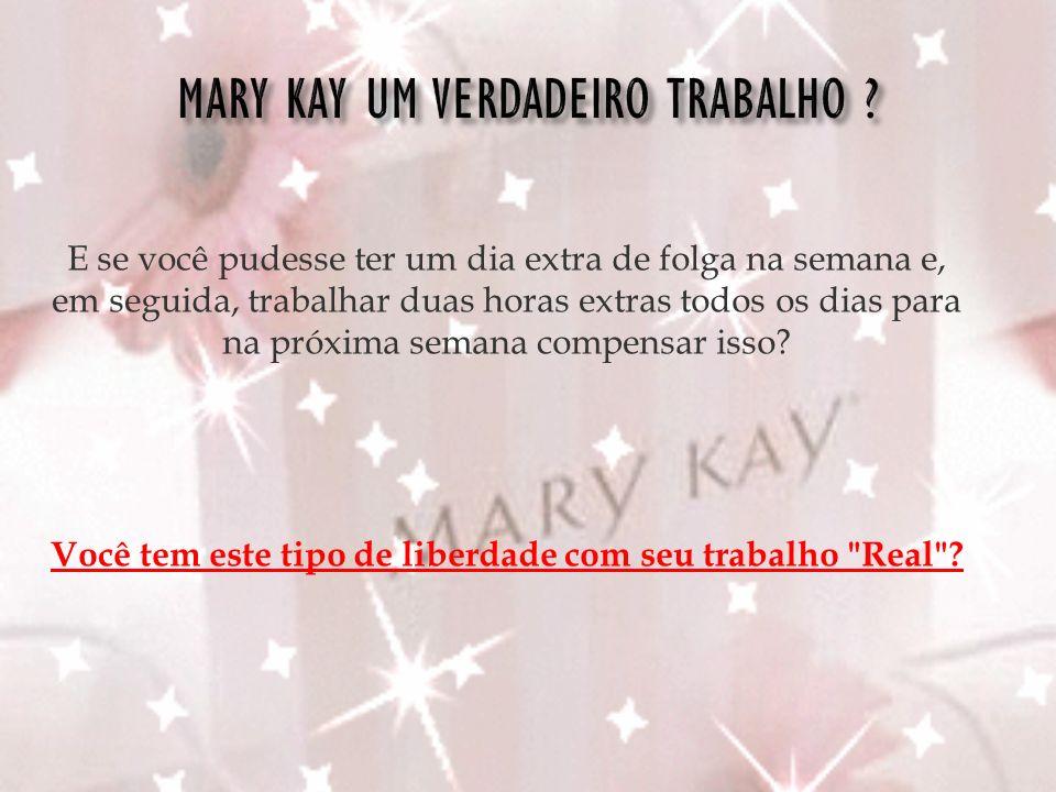 Se você sentir que você já tentou Mary Kay e ele não funcionou para você, tente perguntar a si mesmo algumas perguntas: Se alguém com meus hábitos de trabalho MK trabalhasse para mim, eu continuaria a pagá-los ou compensá-los.