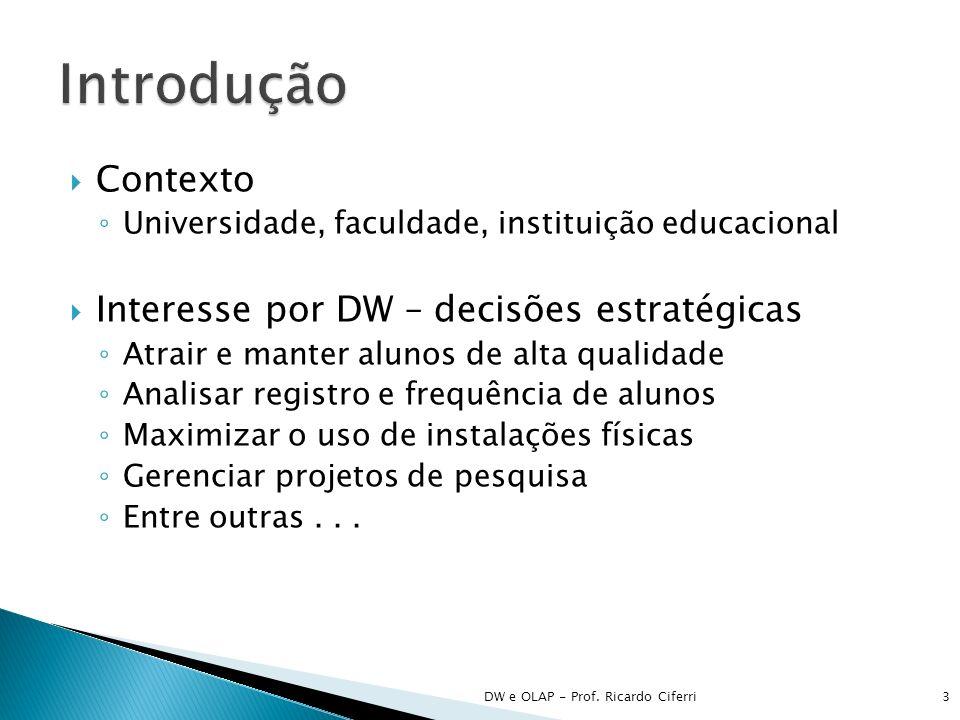 Objetivo Conceitos de DW no estudo de caso de educação Tabela de fatos de instantâneos cumulativos (cap.