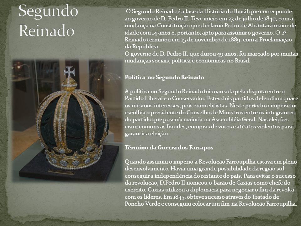 O Segundo Reinado é a fase da História do Brasil que corresponde ao governo de D. Pedro II. Teve início em 23 de julho de 1840, com a mudança na Const