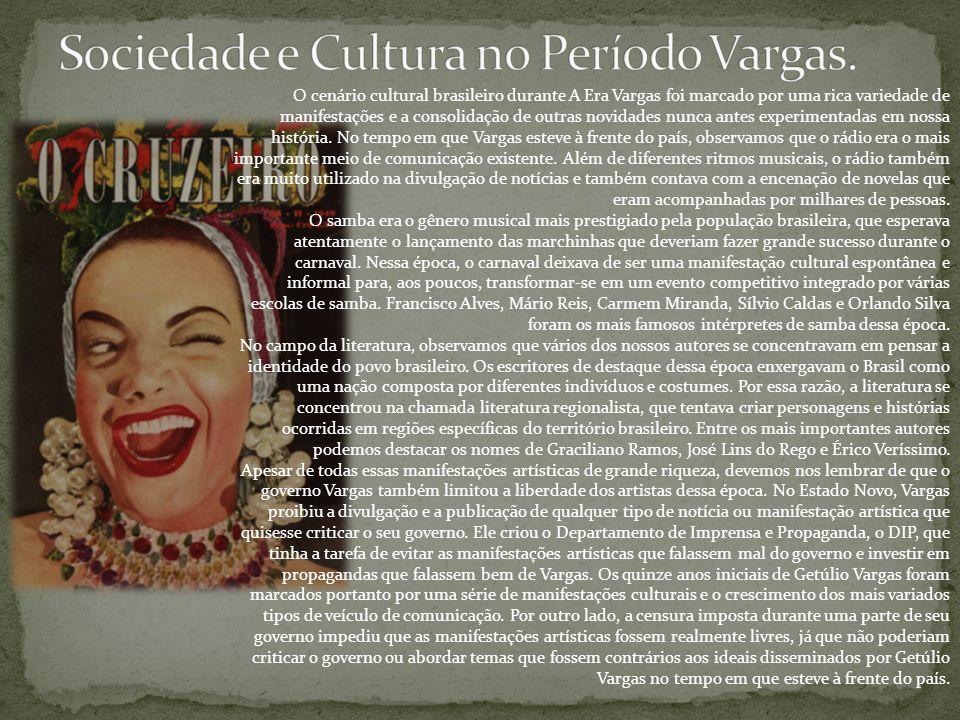 O cenário cultural brasileiro durante A Era Vargas foi marcado por uma rica variedade de manifestações e a consolidação de outras novidades nunca ante