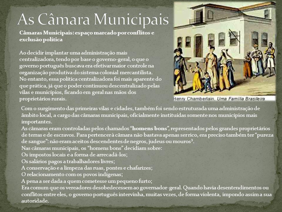Com o surgimento das primeiras vilas e cidades, também foi sendo estruturada uma administração de âmbito local, a cargo das câmaras municipais, oficia