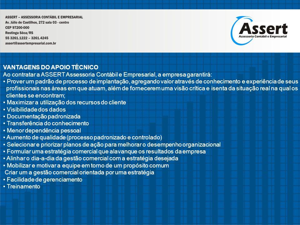 VANTAGENS DO APOIO TÉCNICO Ao contratar a ASSERT Assessoria Contábil e Empresarial, a empresa garantirá: Prover um padrão de processo de implantação,