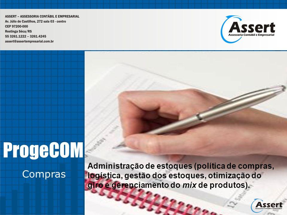 ProgeCOM Compras Administração de estoques (política de compras, logística, gestão dos estoques, otimização do giro e gerenciamento do mix de produtos