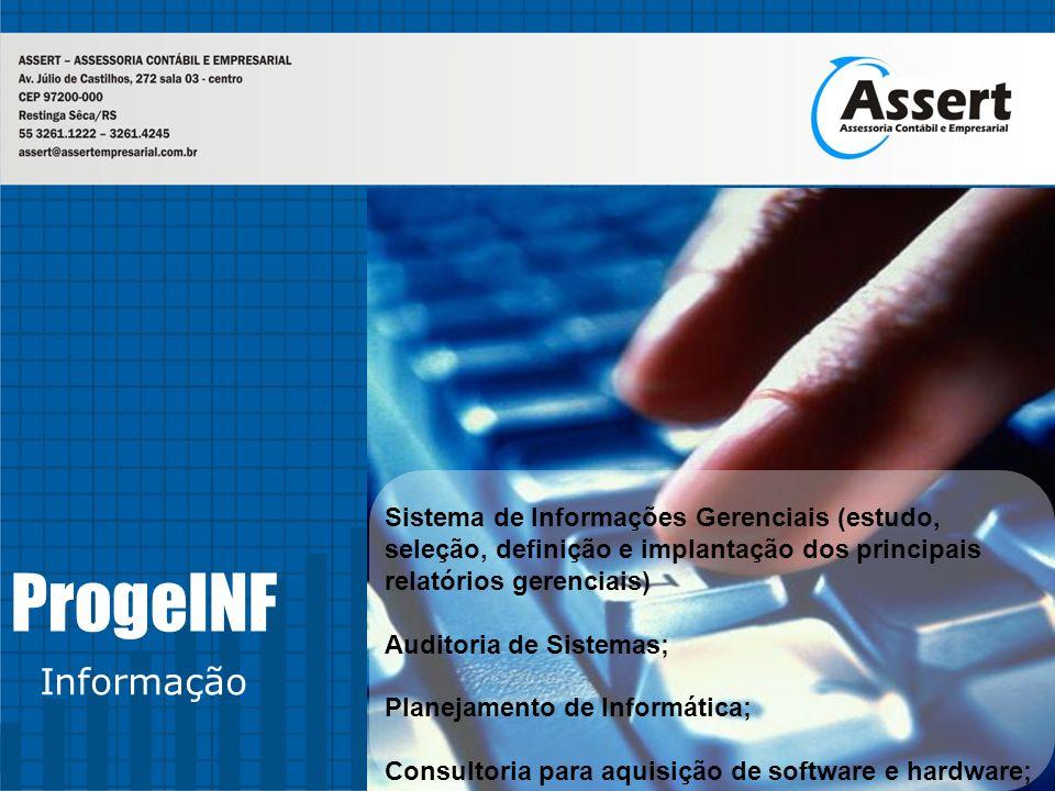 Sistema de Informações Gerenciais (estudo, seleção, definição e implantação dos principais relatórios gerenciais) Auditoria de Sistemas; Planejamento