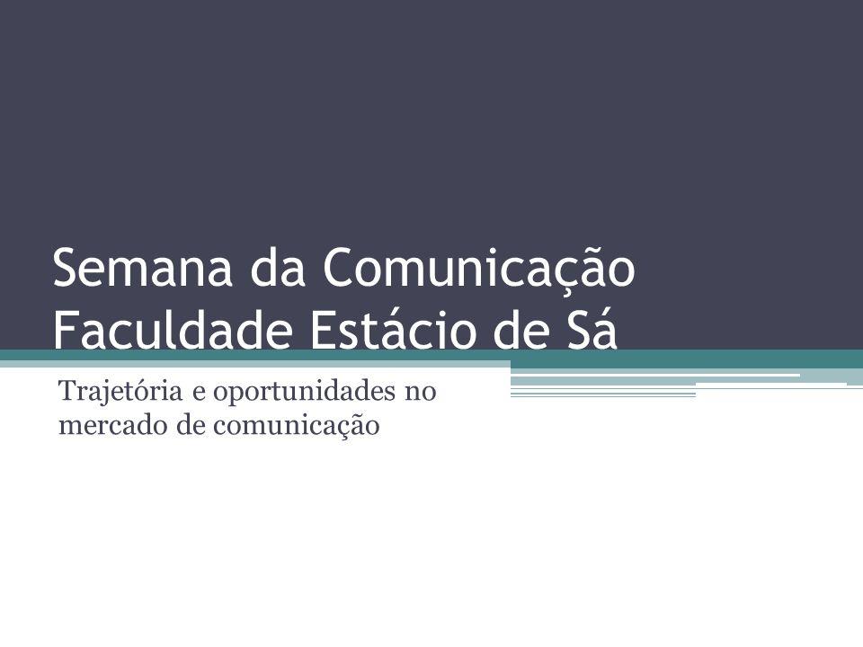 Semana da Comunicação Faculdade Estácio de Sá Trajetória e oportunidades no mercado de comunicação