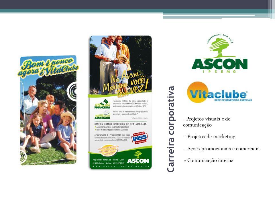 Carreira corporativa - Projetos visuais e de comunicação - Projetos de marketing - Ações promocionais e comerciais - Comunicação interna