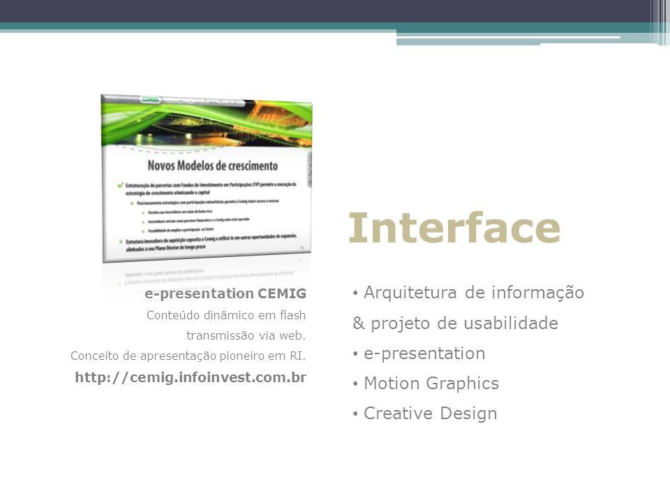 Interface Arquitetura de informação & projeto de usabilidade e-presentation Motion Graphics Creative Design e-presentation CEMIG Conteúdo dinâmico em