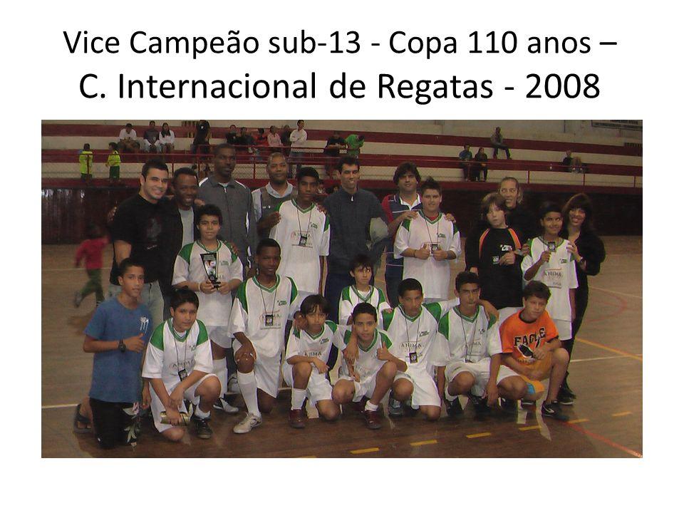 Vice Campeão sub-13 - Copa 110 anos – C. Internacional de Regatas - 2008