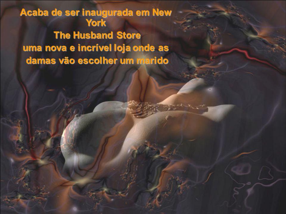 Acaba de ser inaugurada em New York The Husband Store The Husband Store uma nova e incrível loja onde as damas vão escolher um marido damas vão escolher um marido