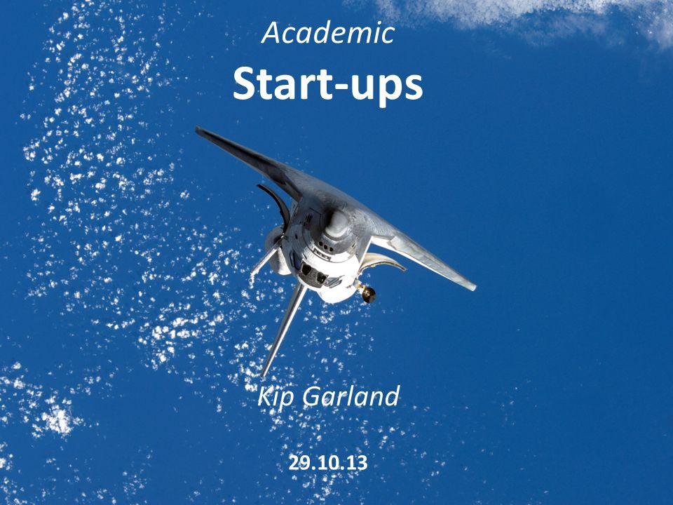 Academic Start-ups Kip Garland 29.10.13