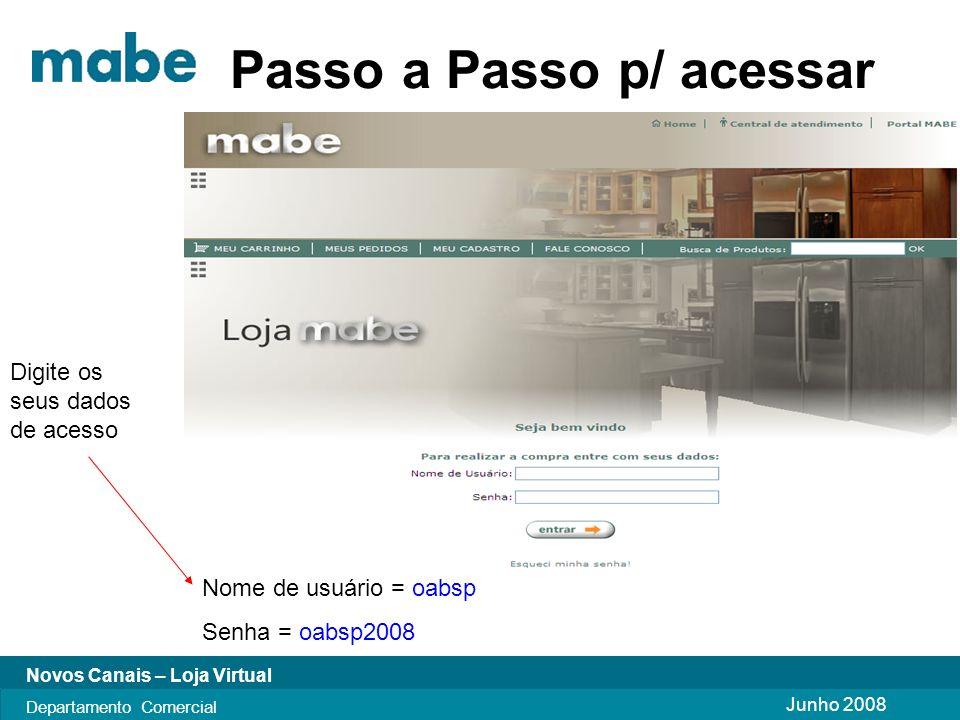 Junho 2008 Novos Canais – Loja Virtual Departamento Comercial Passo a Passo p/ acessar Desfrute dos Beneficios de ser Associado a CAASP
