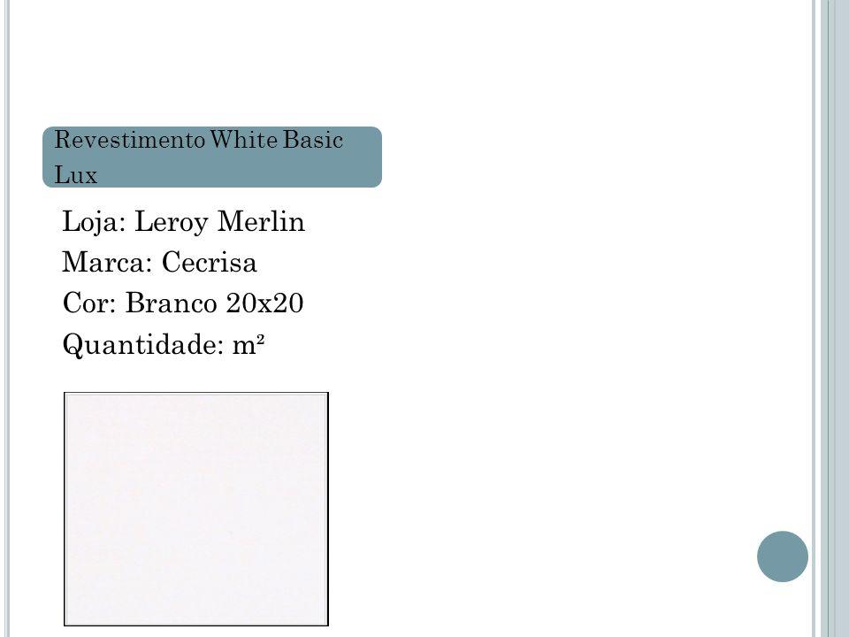 Loja: Leroy Merlin Marca: Cecrisa Cor: Branco 20x20 Quantidade: m² Revestimento White Basic Lux