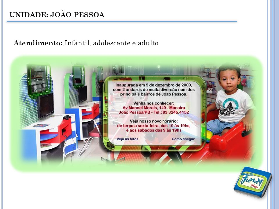 UNIDADE: JOÃO PESSOA Atendimento: Infantil, adolescente e adulto.