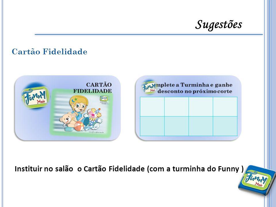 Sugestões Cartão Fidelidade Instituir no salão o Cartão Fidelidade (com a turminha do Funny )