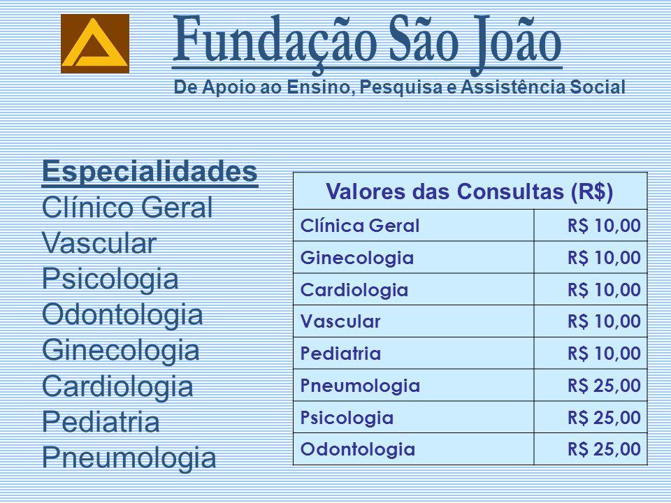 Especialidades Clínico Geral Vascular Psicologia Odontologia Ginecologia Cardiologia Pediatria Pneumologia De Apoio ao Ensino, Pesquisa e Assistência