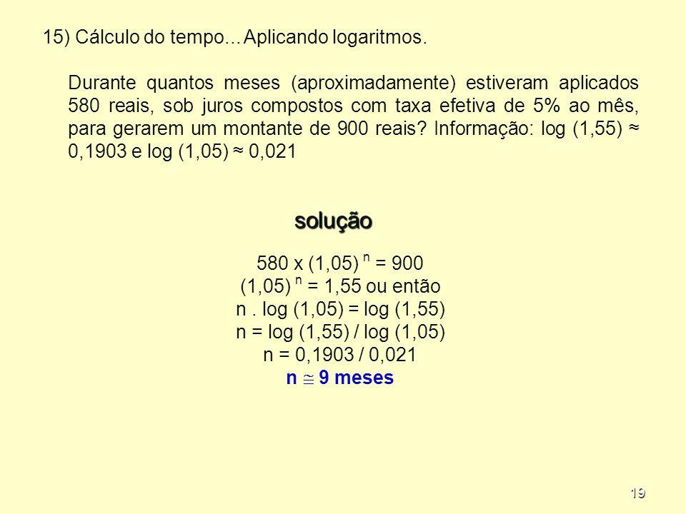 19 15) Cálculo do tempo...Aplicando logaritmos.