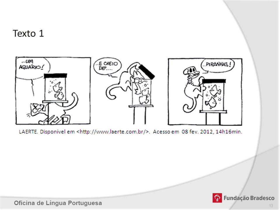 Oficina de Língua Portuguesa Texto 1 13