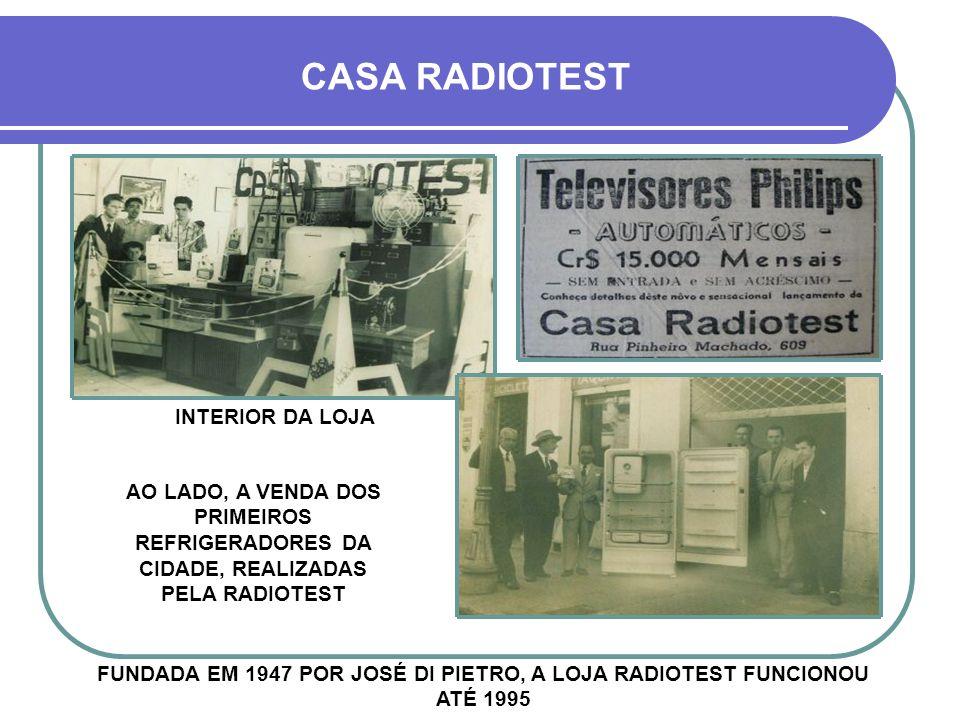 INTERIOR DA LOJA CASA RADIOTEST AO LADO, A VENDA DOS PRIMEIROS REFRIGERADORES DA CIDADE, REALIZADAS PELA RADIOTEST FUNDADA EM 1947 POR JOSÉ DI PIETRO, A LOJA RADIOTEST FUNCIONOU ATÉ 1995