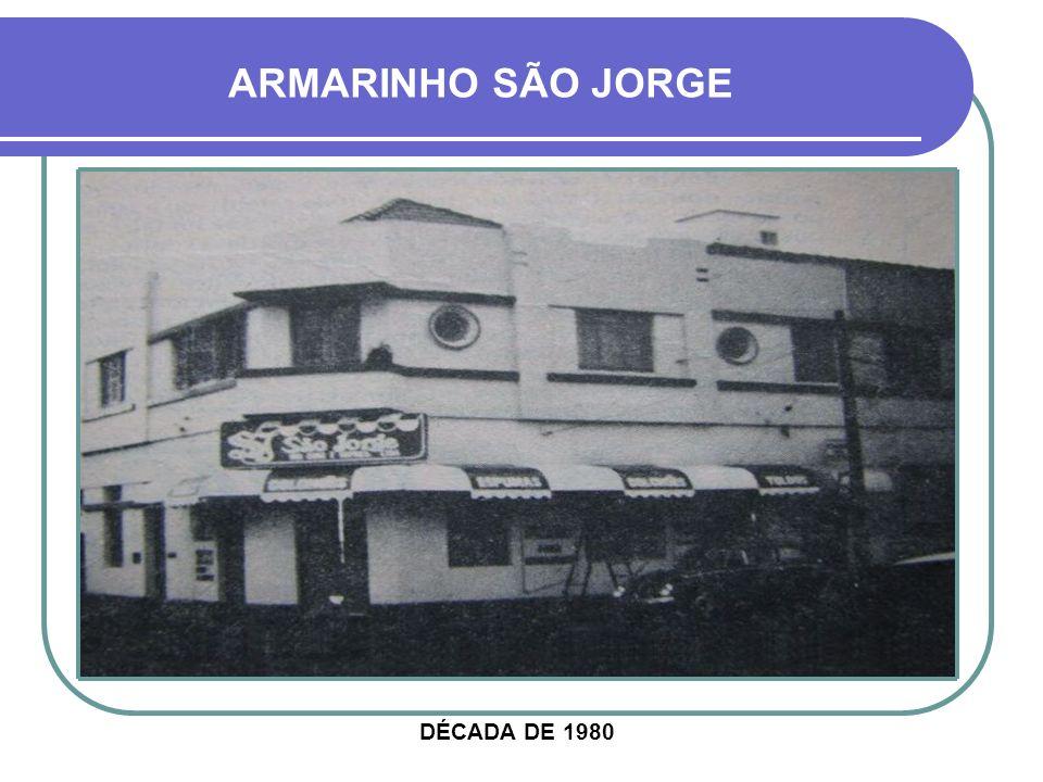 DÉCADA DE 1980 ARMARINHO SÃO JORGE