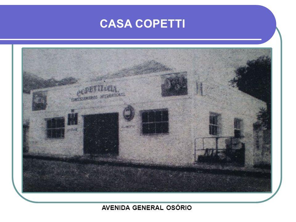 AVENIDA GENERAL OSÓRIO CASA COPETTI