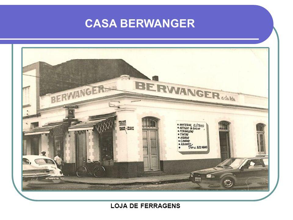 LOJA DE FERRAGENS CASA BERWANGER