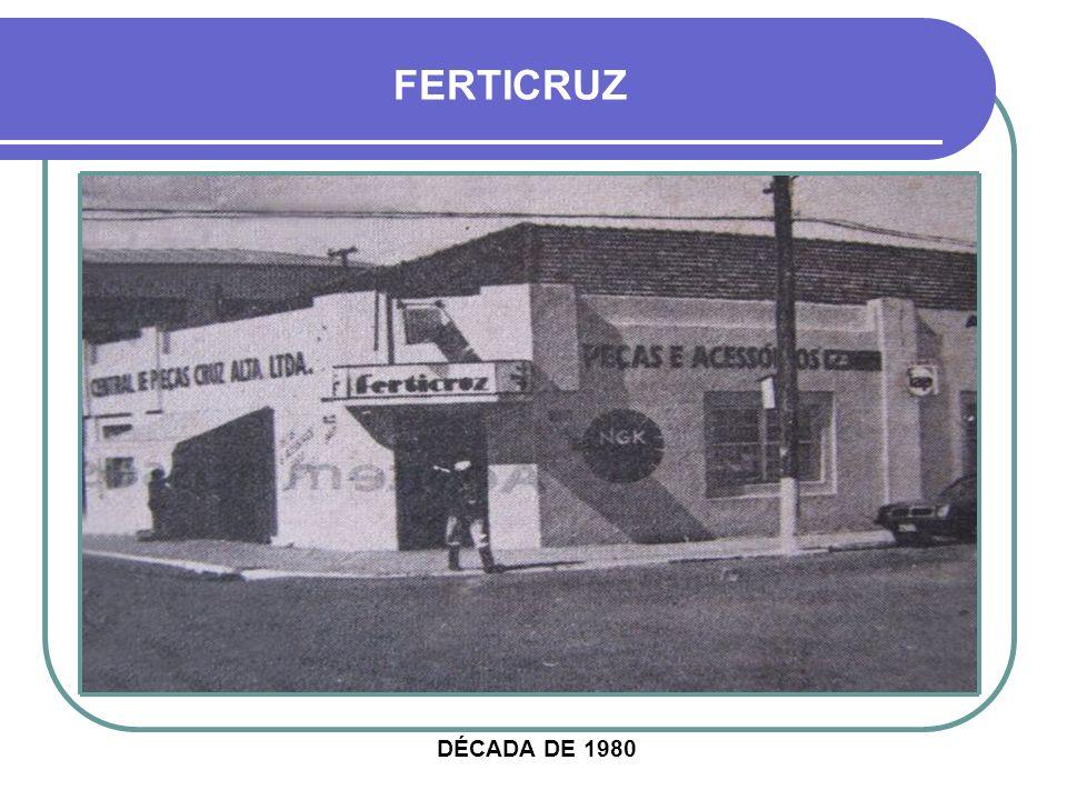 DÉCADA DE 1980 FERTICRUZ