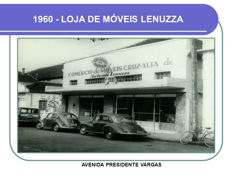 1960 - LOJA DE MÓVEIS LENUZZA AVENIDA PRESIDENTE VARGAS