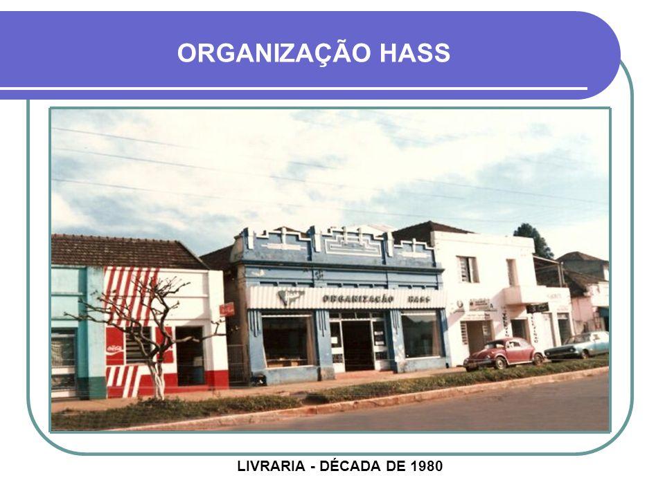 LIVRARIA - DÉCADA DE 1980 ORGANIZAÇÃO HASS