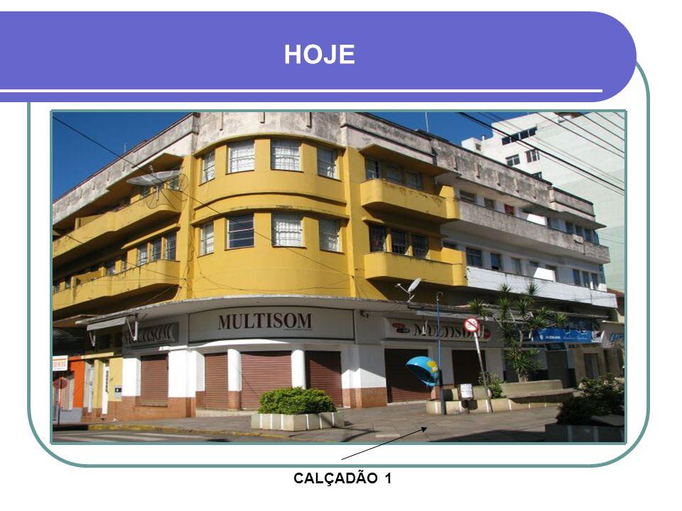 CALÇADÃO 1 HOJE