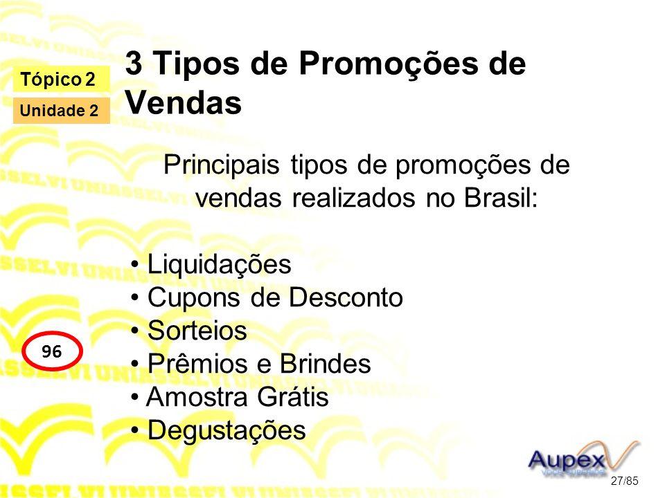 3 Tipos de Promoções de Vendas Principais tipos de promoções de vendas realizados no Brasil: Liquidações Cupons de Desconto Sorteios Prêmios e Brindes