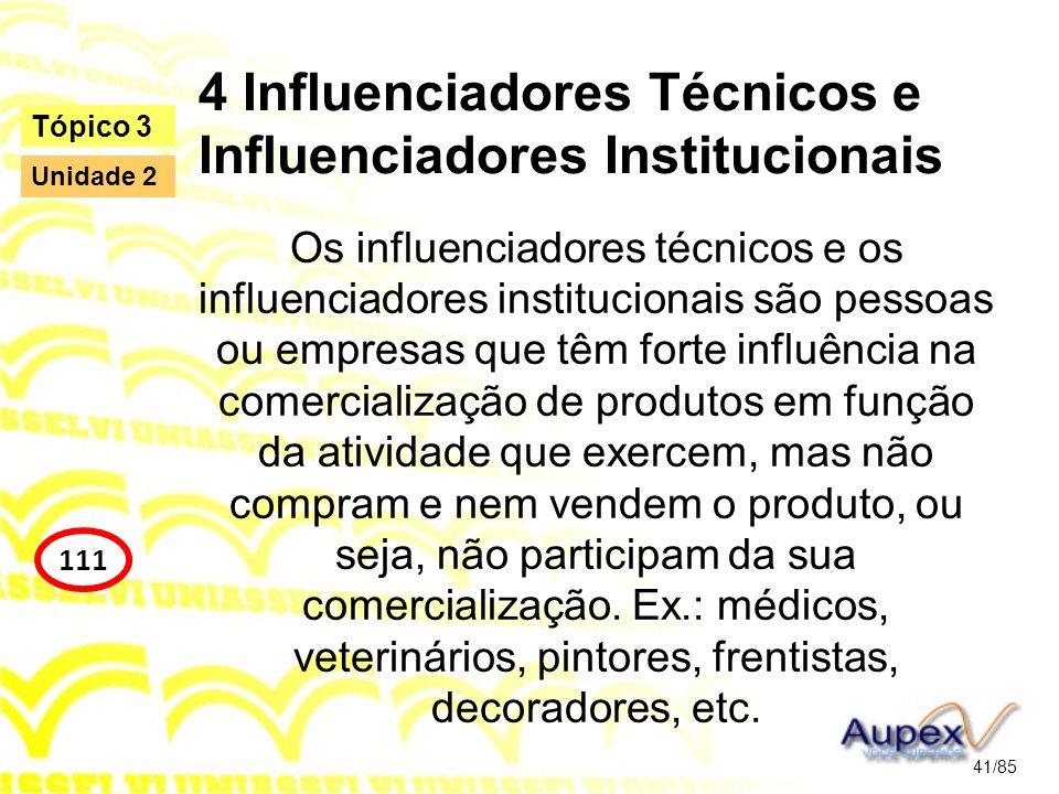 4 Influenciadores Técnicos e Influenciadores Institucionais Os influenciadores técnicos e os influenciadores institucionais são pessoas ou empresas qu