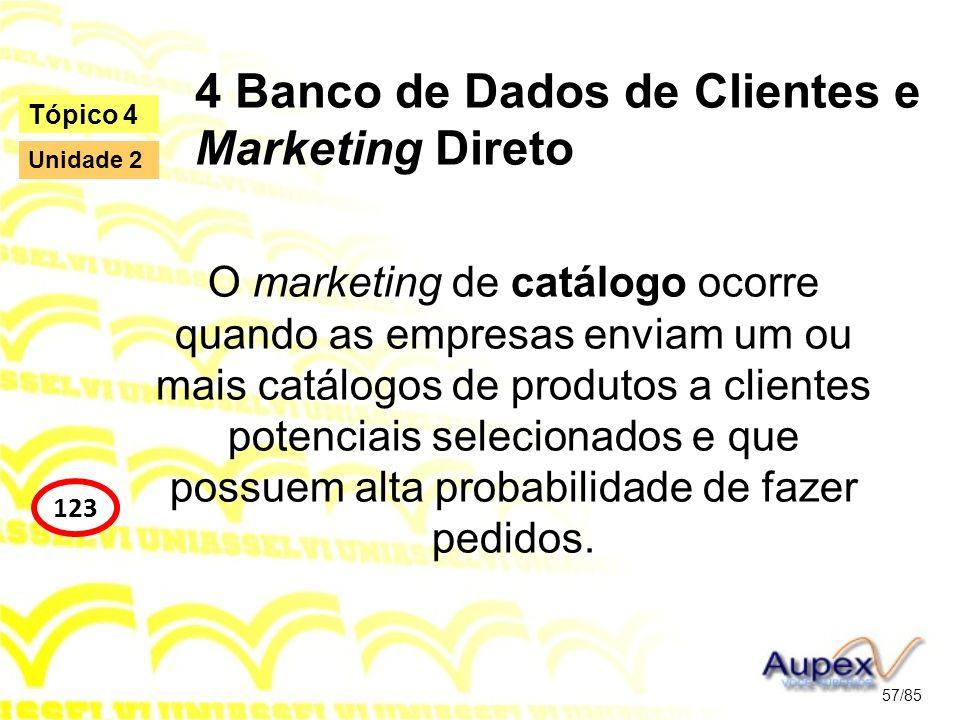 4 Banco de Dados de Clientes e Marketing Direto O marketing de catálogo ocorre quando as empresas enviam um ou mais catálogos de produtos a clientes p