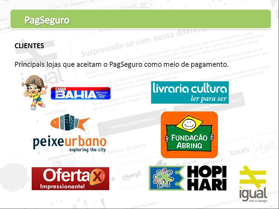 CLIENTES Principais lojas que aceitam o PagSeguro como meio de pagamento.