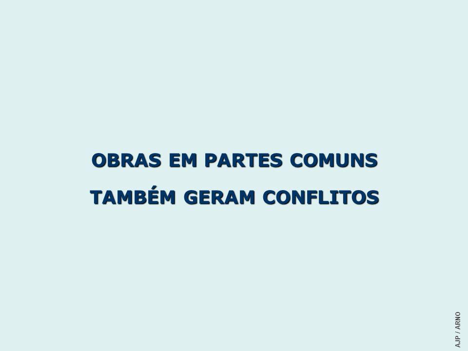 OBRAS EM PARTES COMUNS TAMBÉM GERAM CONFLITOS