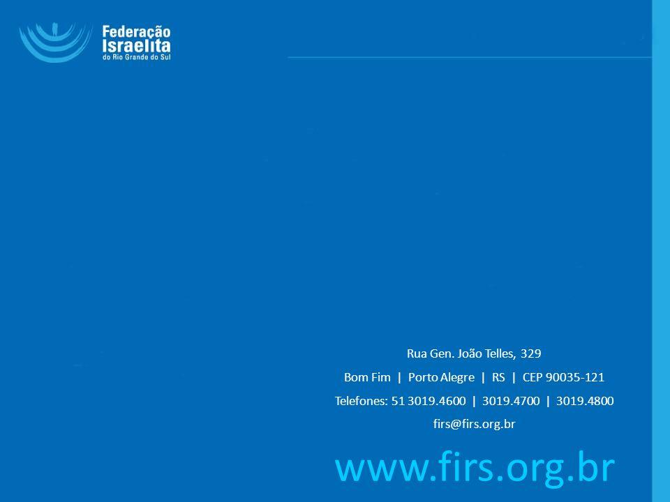 Rua Gen. João Telles, 329 Bom Fim | Porto Alegre | RS | CEP 90035-121 Telefones: 51 3019.4600 | 3019.4700 | 3019.4800 firs@firs.org.br www.firs.org.br