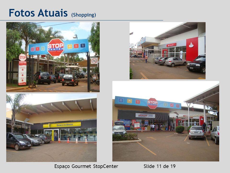 Espaço Gourmet StopCenter Slide 11 de 19 Fotos Atuais (Shopping)