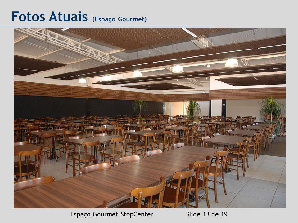 Espaço Gourmet StopCenter Slide 13 de 19 Fotos Atuais (Espaço Gourmet)