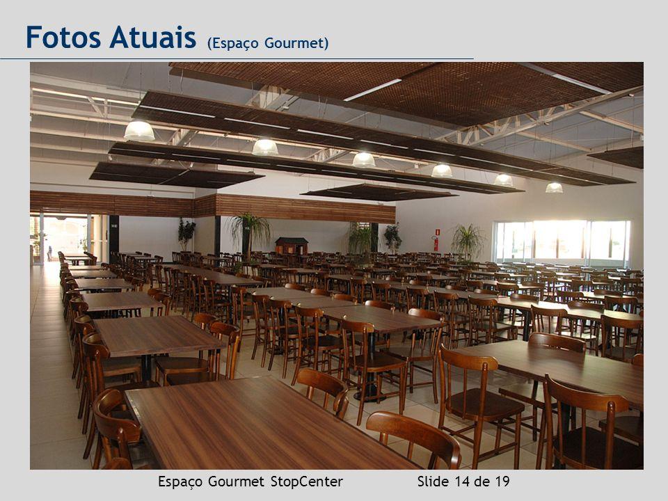 Espaço Gourmet StopCenter Slide 14 de 19 Fotos Atuais (Espaço Gourmet)