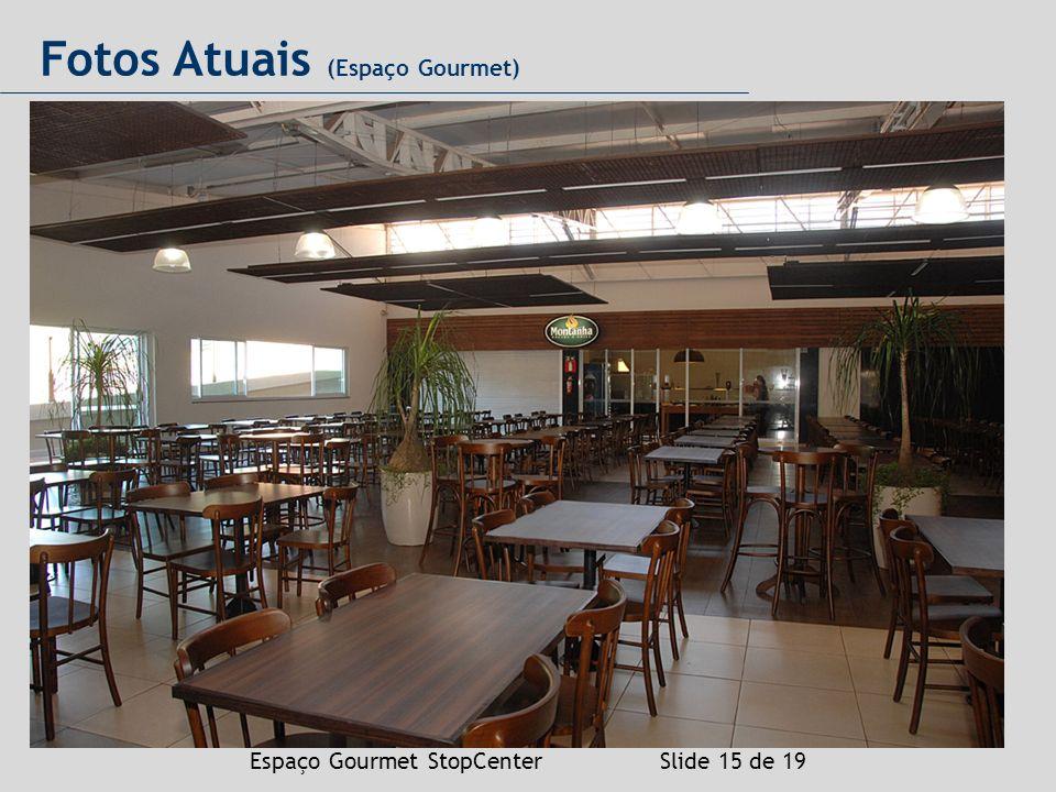 Espaço Gourmet StopCenter Slide 15 de 19 Fotos Atuais (Espaço Gourmet)