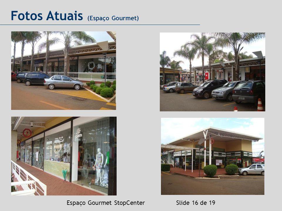 Espaço Gourmet StopCenter Slide 16 de 19 Fotos Atuais (Espaço Gourmet)