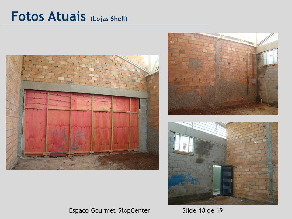 Espaço Gourmet StopCenter Slide 18 de 19 Fotos Atuais (Lojas Shell)
