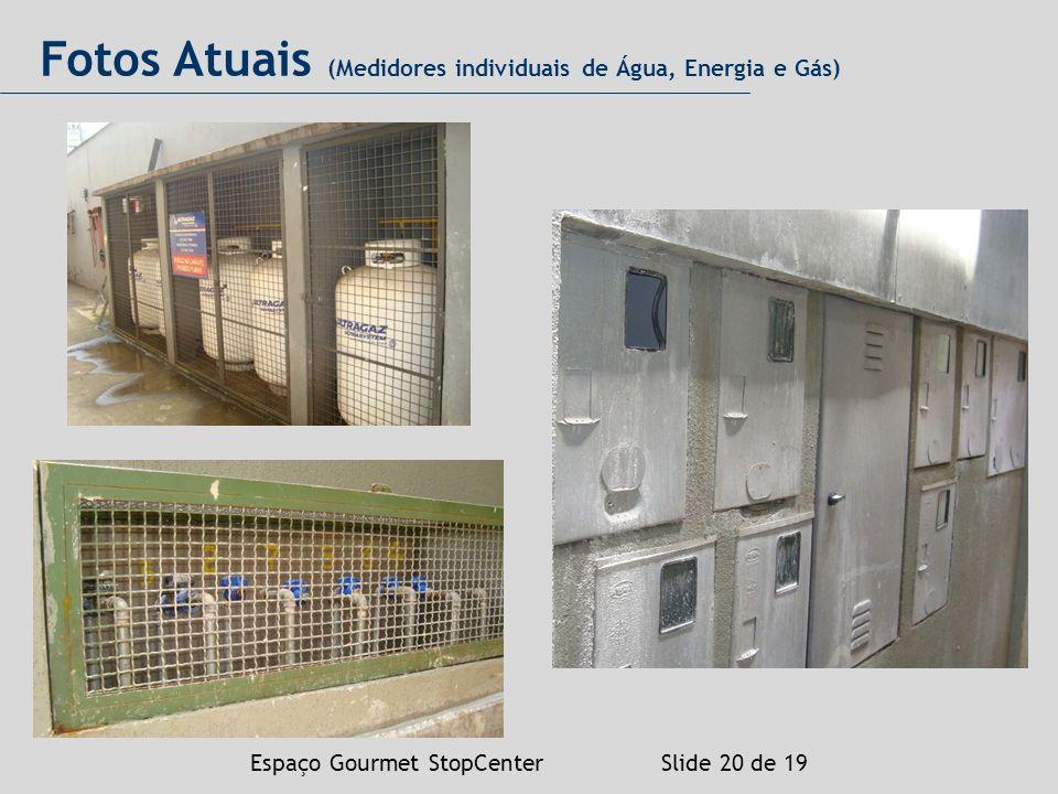 Espaço Gourmet StopCenter Slide 20 de 19 Fotos Atuais (Medidores individuais de Água, Energia e Gás)