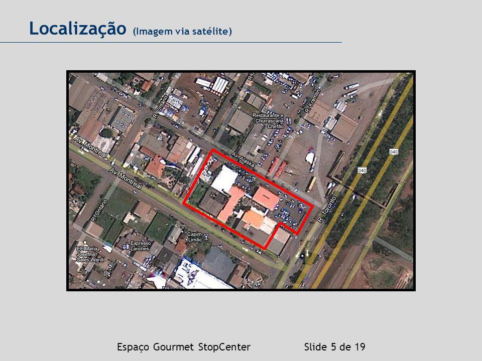 Espaço Gourmet StopCenter Slide 5 de 19 Localização (Imagem via satélite)