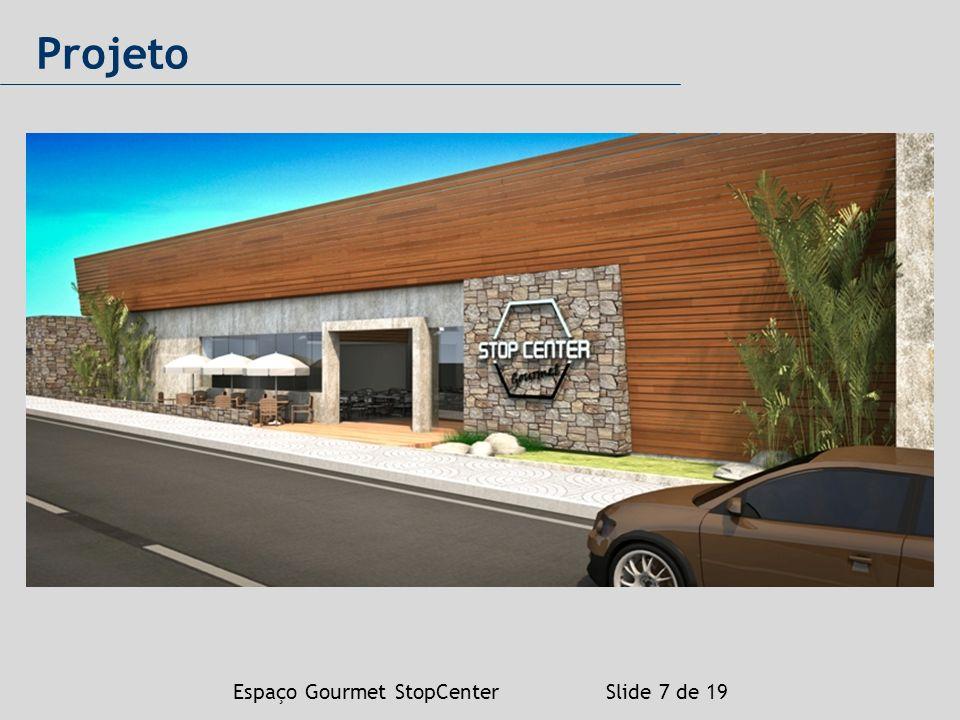 Espaço Gourmet StopCenter Slide 7 de 19 Projeto