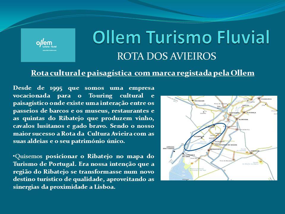 ROTA DOS AVIEIROS Rota cultural e paisagística com marca registada pela Ollem Desde de 1995 que somos uma empresa vocacionada para o Touring cultural