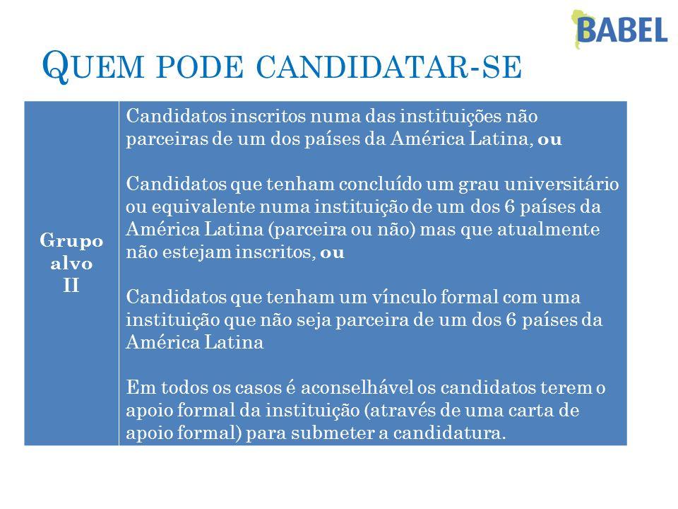 Q UEM PODE CANDIDATAR - SE Grupo alvo II Candidatos inscritos numa das instituições não parceiras de um dos países da América Latina, ou Candidatos qu